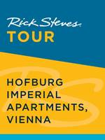 Rick Steves Tour: Hofburg Imperial Apartments, Vienna