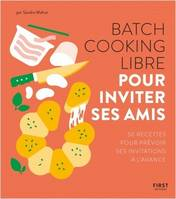 Batch cooking libre / dîners entre amis