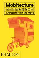 Mobitecture / Architecture on the move (version anglaise)