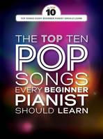 The Top Ten Pop Songs, Every Beginner Pianist Should Learn