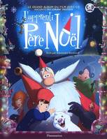 L'APPRENTI PERE-NOEL - LE GRAND ALBUM CD DU FILM raconté par lorant deutsch
