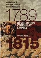 REVOLUTION CONSULAT ET EMPIRE 1789-1815, 1789-1815