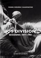 Joy Division, Sessions 1977-1981