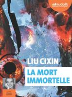 La Mort immortelle, Livre audio 3 CD MP3
