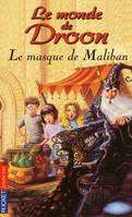 13, 13. Le monde de Droon - Le masque de Maliban