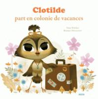 Clotilde part en colonie de vacances