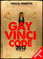 Gay Vinci code 2013 (Episode 1), e-Feuilleton (Episode 1)