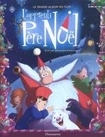 L'APPRENTI PERE NOEL - LE GRAND ALBUM DU FILM