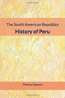 The South American Republics : History of Peru