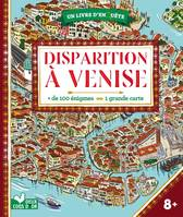 Disparition à Venise / + de 100 énigmes, 1 grande carte