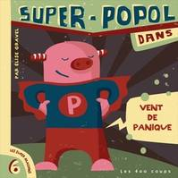 Les super machins, 6, SUPER-POPOL DANS VENT EN PANIQUE