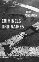 Criminels ordinaires, histoires criminelles à Los Angeles