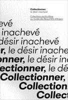 Collectionner, le desir inacheve