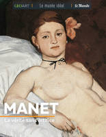 Manet / la vérité sans artifice