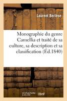 Monographie du genre Camellia et traité complet, sur sa culture, sa description et sa classification. 2e édition