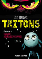 1/TRITONS EPISODE 1 L'INVASION DES LEZZARKS SANGUINA