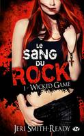 Le sang du rock, Volume 1, Wicked game