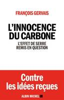 L'Innocence du Carbone - L'effet de serre en question
