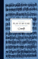 Play it by ear, Leçons de musique
