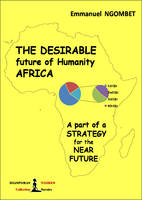 The desirable future of Humanity AFRICA, A part of a STRATEGY for the NEAR FUTURE