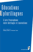 Éducations plurilingues, L'aire francophone entre héritages et innovations