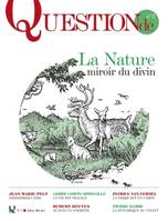 Question de, n  2, la nature miroir du divin