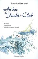 Au bar du Yacht-Club, contes