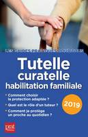 Tutelle, curatelle, habilitation familiale / 2019