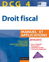 DCG 4 - Droit fiscal 2014/2015 - 8e édition - Manuel et Applications, Manuel et Applications