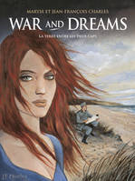 1, War and Dreams - tome 1 - La Terre entre les deux caps