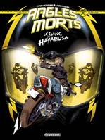 Angles morts - Le Gang Des Hayabusa