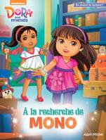 Dora and friends, A la recherche de Mono