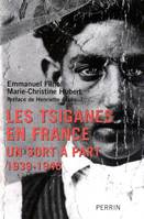 Les tsiganes en France: Un sort à part, un sort à part, 1939-1946