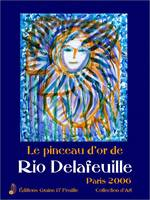 Pinceau d'or de Rio Delafeuille, Paris, 2006