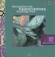 BONS BAISERS DE VALENCIENNES - GREETINGS FROM