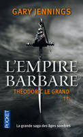 2, L'empire barbare - tome 2 Théodoric Le Grand