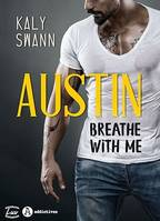 Austin – Breathe with me - Teaser