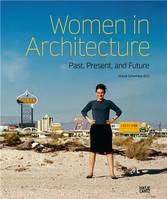 Women in Architecture : Past, Present and Future /anglais