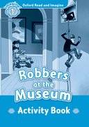 Oxford Read And Imagine: Level 1: Robbers At The Museum Activity Book