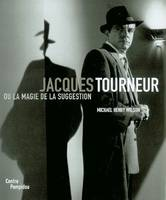 Jacques Tourneur Ou La Magie De La Suggestion