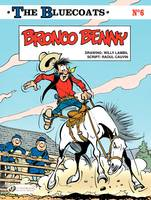 The Bluecoats - Tome 6 - Bronco Benny