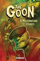 10, The Goon T10 - Malformations et déviances, Malformations et Déviances