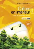 Culture en intérieur - Basic Edition, L'ABC du jardinage indoor