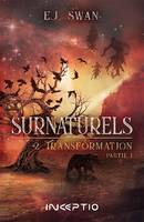 Surnaturels, Transformation partie1