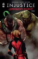 2, Injustice Ground Zero  - Tome 2