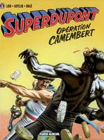 Superdupont, Volume 3, Opération Camembert