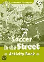 Oxford Read and Imagine - 3 - Soccer in the street - Activités