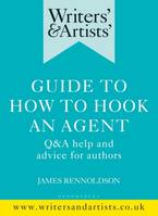 Writers' & Artists' Guide to How to Hook an Agent, Q&A help and advice for authors