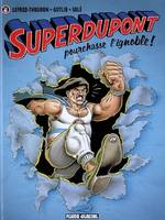 6, Superdupont / Superdupont pourchasse l'ignoble !