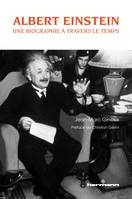 Albert Einstein, Une biographie à travers le temps